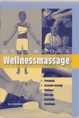 Oefenboek Wellnessmassage - Willem Snellenberg - ISBN: 9789060765753