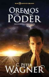 Oremos Con Poder - Wagner, Peter C. - ISBN: 9781602556126