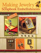 Making Jewelry With Scrapbook Embellishments - Detrick, Kristin - ISBN: 9781600612626