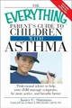 Everything Parent's Guide To Children With Asthma - Simmons, Jance C - ISBN: 9781605502076