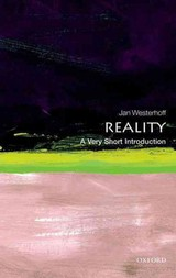 Reality: A Very Short Introduction - Westerhoff, Jan (department Of Philosophy, University Of Durham And School Of Oriental And African Studies, University Of London) - ISBN: 9780199594412