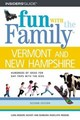 Fun With The Family In Vermont And New Hampshire - Seavey, Lura Rogers; Rogers, Barbara - ISBN: 9780762726042