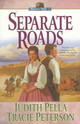 Separate Roads - Pella, Judith; Peterson, Tracie - ISBN: 9780764220722