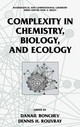 Complexity In Chemistry, Biology, And Ecology - Bonchev, Danail D./ Rouvray, Dennis - ISBN: 9781441935922