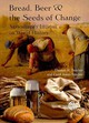 Bread, Beer And The Seeds Of Change - Sinclair, Thomas (university Of Florida, Usa); Sinclair, Carol (independent... - ISBN: 9781845937041