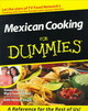 Mexican Cooking For Dummies - Milliken, Mary Sue/ Feniger, Susan/ Siegel, Helene - ISBN: 9780764551697