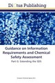 Guidance on Information Requirements and Chemical Safety Assessment - ISBN: 9783843339032