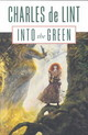 Into The Green - De Lint, Charles - ISBN: 9780765300225