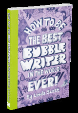 How To Be The Best Bubble Writer In The World Ever! - Scott, Linda - ISBN: 9781856697613
