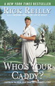 Who's Your Caddy - Reilly, Rick - ISBN: 9780767917407