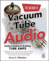 Tab Guide To Vacuum Tube Audio: Understanding And Building Tube Amps - Whitaker, Jerry - ISBN: 9780071753210