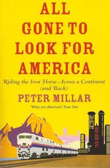 All Gone To Look For America - Millar, Peter - ISBN: 9781906413965