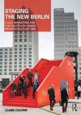 Staging The New Berlin - Colomb, Claire (university College London, Uk) - ISBN: 9780415594035