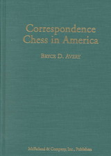 Correspondence Chess In America - Avery, Bryce D. - ISBN: 9780786407330