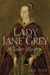 Lady Jane Grey - Ives, Eric - ISBN: 9781444350180