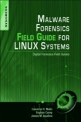 Malware Forensic Field Guide For Unix Systems - Malin, Cameron - ISBN: 9781597494700