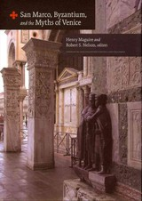 San Marco, Byzantium, And The Myths Of Venice - Nelson, Robert S.; Maguire, Henry - ISBN: 9780884023609