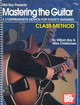 Mastering The Guitar Class Method - Bay, William/ Christiansen, Mike - ISBN: 9780786657001