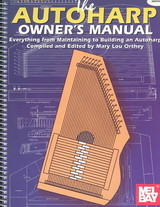 The Autoharp Owner's Manual - Orthey, Mary Lou (EDT)/ Stiles, Ivan (EDT) - ISBN: 9780786658831