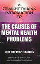 Straight Talking Introduction To The Causes Of Mental Health Problems - Sanders, Pete; Read, John - ISBN: 9781906254193