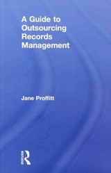 Guide To Outsourcing Records Management - Proffitt, Jane - ISBN: 9781857434910