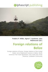 Foreign relations of Belize - ISBN: 9786130609917