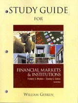 Study Guide for Financial Markets & Institutions - Mishkin, Frederic S.; Eakins, Stanley - ISBN: 9780132136921