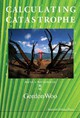 Calculating Catastrophe - Woo, Gordon (risk Management Solutions, Usa) - ISBN: 9781848167391