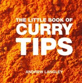 Little Book Of Curry Tips - Langley, Andrew - ISBN: 9781906650247