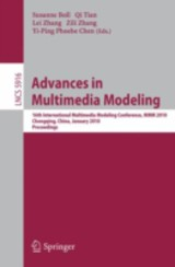 Advances In Multimedia Modeling - Boll, Susanne (EDT)/ Tian, Qi (EDT)/ Zhang, Lei (EDT)/ Chen, Yi-Ping Phoebe (EDT) - ISBN: 9783642113000
