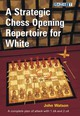 A Strategic Chess Opening Repertoire For White - Watson, J. - ISBN: 9781906454302