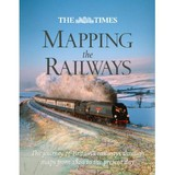 Times Mapping The Railways - Holland, Julian; Spaven, David - ISBN: 9780007435999