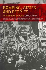Bombing, States And Peoples In Western Europe 1940-1945 - Baldoli, Claudia (EDT)/ Knapp, Andrew (EDT)/ Overy, Richard (EDT) - ISBN: 9781441185686