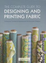 Complete Guide To Designing And Printing Fabric - Wisbrun, Laurie - ISBN: 9781408147009