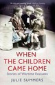 When The Children Came Home - Summers, Julie - ISBN: 9781847398765