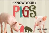 Know Your Pigs - Byard, Jack - ISBN: 9781565236110