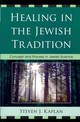 Healing In The Jewish Tradition - Kaplan, Steven J. - ISBN: 9780761856573