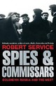 Spies and Commissars - Service, Robert - ISBN: 9781447202004
