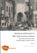 Medieval Settlement To 18th-/19th-century Rookery33 - Anthony, Sian - ISBN: 9781907586033