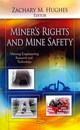 Miner's Rights & Mine Safety - Hughes, Zachary M. (EDT) - ISBN: 9781613244845