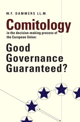 Comitology in the decision-making process of the European Union - W. Dammers; Wouter Dammers - ISBN: 9789058503398