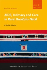 Aids, Intimacy And Care In Rural Kwazulu-natal - Henderson, Patricia C. - ISBN: 9789089643599