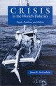 Crisis In The World's Fisheries - McGoodwin, James R. - ISBN: 9780804723718