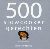 500 slowcooker recepten - Carol Beckerman - ISBN: 9789048304417