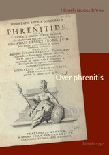 Over Phrenitis - Michaëlis Jacobus de Vries; H.F.J. Horstmanshoff - ISBN: 9789059725799