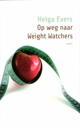 Op weg naar Weight watchers - Helga Evers - ISBN: 9789461530387