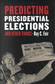 Predicting Presidential Elections And Other Things - Fair, Ray C. - ISBN: 9780804745093