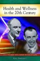 Health And Wellness In The 20th Century - Birkelbach, Karl - ISBN: 9780313382673