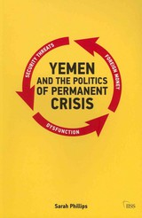 Yemen And The Politics Of Permanent Crisis - Phillips, Sarah (the University Of Sydney, Australia.) - ISBN: 9780415695749