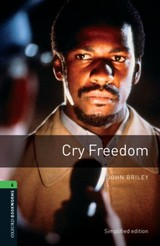 Oxford Bookworms Library: Level 6:: Cry Freedom - Briley, John; Akinyemi, Rowena - ISBN: 9780194792561